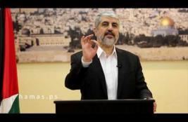 مشعل للاحتلال: قبلنا التحدي والجواب ما ترى لا ما تسمع
